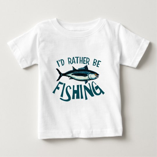Rather Be Fishing Baby T-Shirt