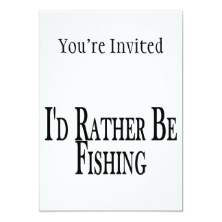 Rather Be Fishing 5x7 Paper Invitation Card