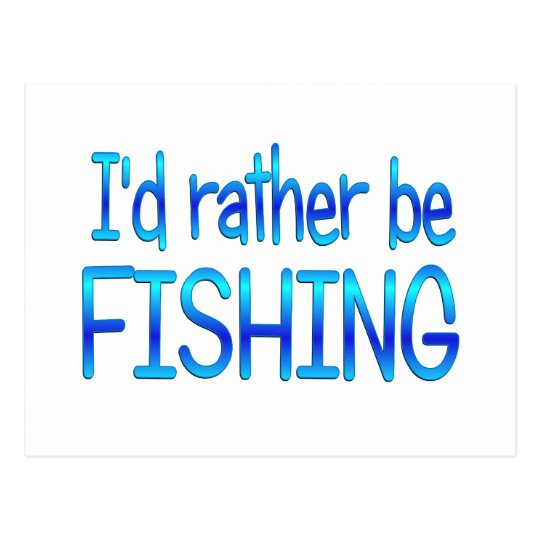 Rather be Fishing Postcard