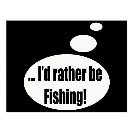 Rather Be Fishing Talking T-shirts Gifts Postcard