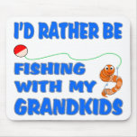 Rather Be Fishing With Grandkids Mouse Pad