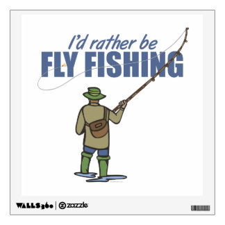 Rather Be Fly Fishing Wall Sticker