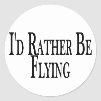 Rather Be Flying Classic Round Sticker