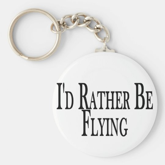 Rather Be Flying Keychain