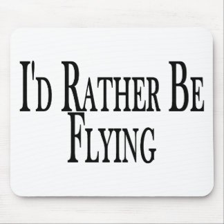 Rather Be Flying Mouse Pads