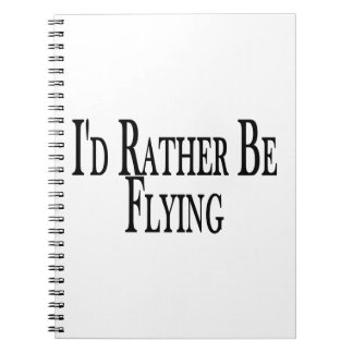 Rather Be Flying Notebook
