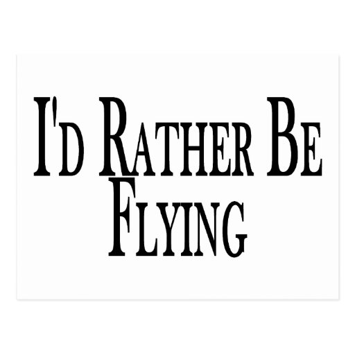 Rather Be Flying Postcard