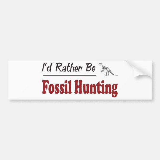 Rather Be Fossil Hunting Bumper Sticker