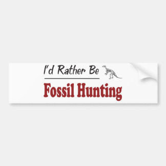 Rather Be Fossil Hunting Bumper Stickers