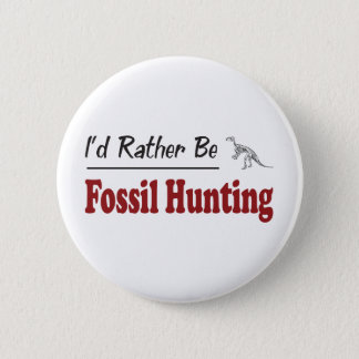 Rather Be Fossil Hunting Button