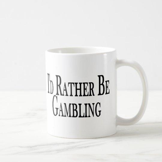Rather Be Gambling Coffee Mug