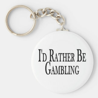 Rather Be Gambling Keychain