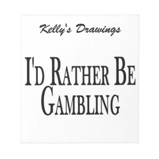 Rather Be Gambling Notepad