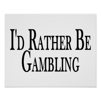 Rather Be Gambling Poster