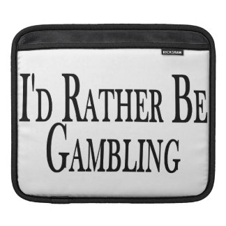 Rather Be Gambling Sleeve For iPads