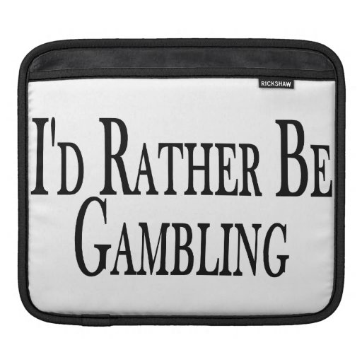 Rather Be Gambling Sleeves For iPads