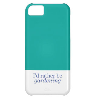 Rather Be Gardening iPhone 5C Case