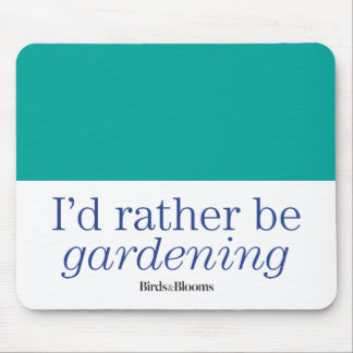 Rather Be Gardening Mouse Pad