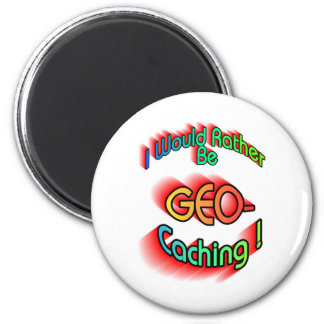 Rather Be Geocaching 2 Inch Round Magnet