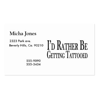 Rather Be Getting Tattooed Double-Sided Standard Business Cards (Pack Of 100)