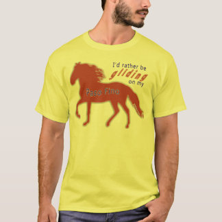 Rather Be Gliding Paso Fino T-Shirt