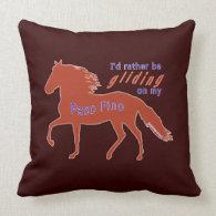 Rather Be Gliding Paso Fino Throw Pillow