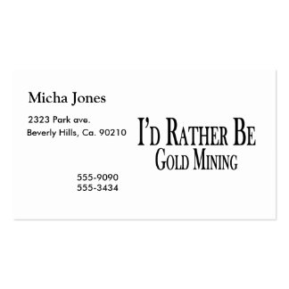 Rather Be Gold Mining Double-Sided Standard Business Cards (Pack Of 100)
