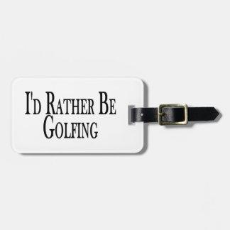 Rather Be Golfing Bag Tag