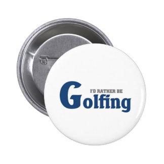 Rather be golfing pinback button