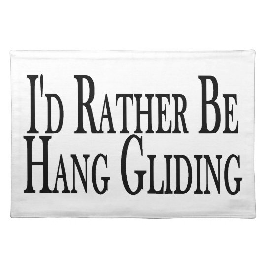 Rather Be Hang Gliding Cloth Placemat