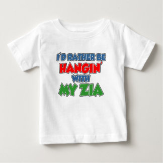 Rather Be Hanging With Zia Baby T-Shirt
