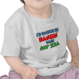 Rather Be Hanging With Zia T-shirt