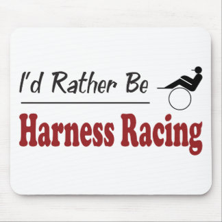 Rather Be Harness Racing Mouse Pad
