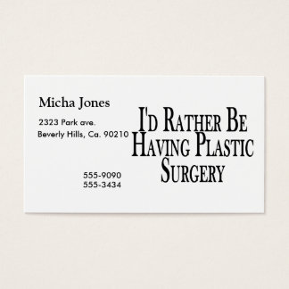 Rather Be Having Plastic Surgery Business Card