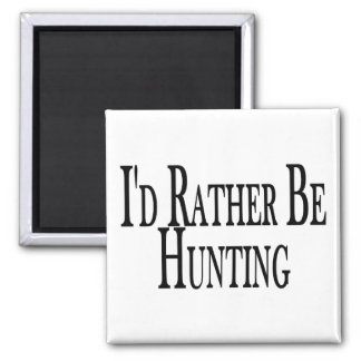 Rather Be Hunting 2 Inch Square Magnet