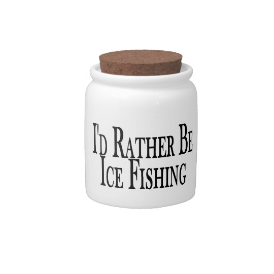 Rather Be Ice Fishing Candy Jar