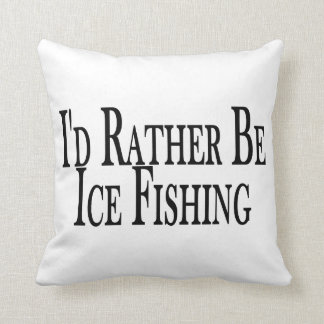 Rather Be Ice Fishing Throw Pillow