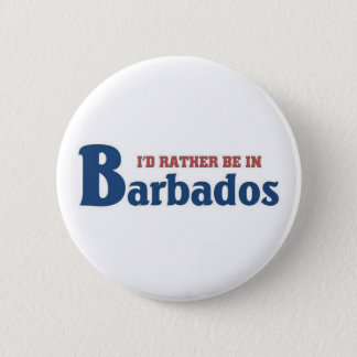 Rather be in Barbados Pinback Button