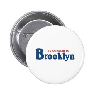 Rather be in brooklyn pinback button
