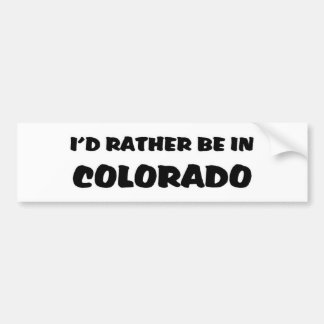 Rather be in Colorado Bumper Sticker