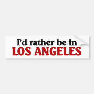 Rather be in Los Angeles Bumper Sticker