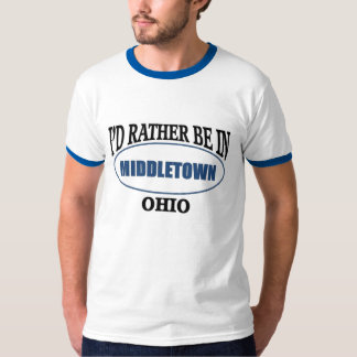 Rather be in middletown, Ohio Shirt