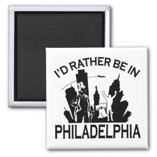 Rather be in Philadelphia 2 Inch Square Magnet