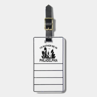 Rather be in Philadelphia Luggage Tag