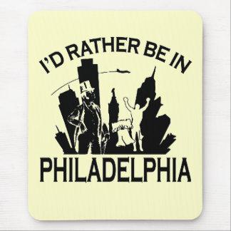 Rather be in Philadelphia Mousepad