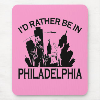 Rather be in Philadelphia Mousepad