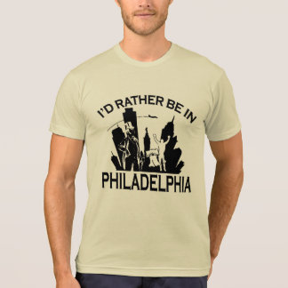 Rather be in Philadelphia T-Shirt