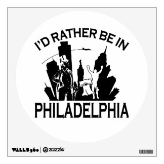 Rather be in Philadelphia Wall Decal