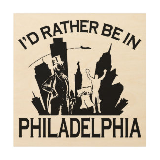 Rather be in Philadelphia Wood Wall Art