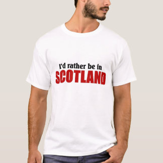 Rather be in scotland T-Shirt